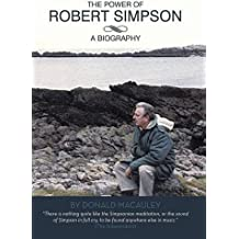 The Power of Robert Simpson: A Biography