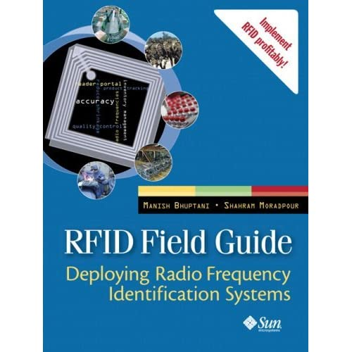 RFID Field Guide: Deploying Radio Frequency Identification Systems by Manish Bhuptani (2005-02-18)