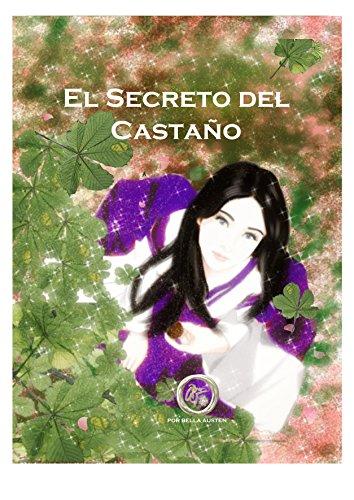 El Secreto del Castaño: La entrañable amistad entre un árbol mágico y Aiko. (Historias Fantásticas nº 2) por Bella Austen