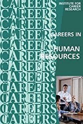 Careers in Human Resources: Personnel Management by Institute For Career Research (2016-04-30)