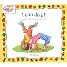 I Can Do It!: A First Look at Not Giving Up (First Look at Books (Paperback))
