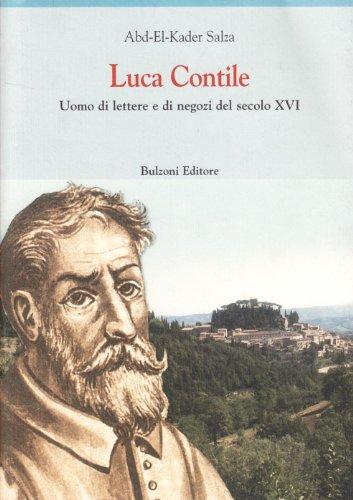 Luca Contile. Uomo di lettere e di negozi del secolo XVI