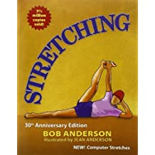 Stretching by Anderson, Bob, Anderson, Jean (2010) Paperback