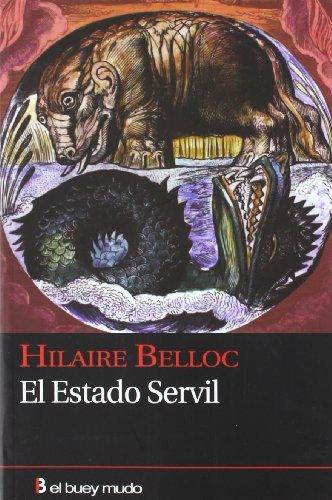 El Estado servil (Ensayo) por Hilaire Belloc