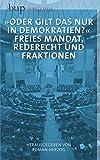 Oder gilt das nur in Demokratien?: Freies Mandat, Rederecht und Fraktionen - Roman Herzog