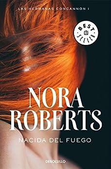 Nacida del fuego (Las hermanas Concannon 1) de [Roberts, Nora]