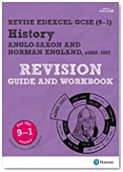 Revise Edexcel GCSE (9-1) History Anglo-Saxon and Norman England Revision Guide and Workbook: (with free online edition) (Revise Edexcel GCSE History 16)