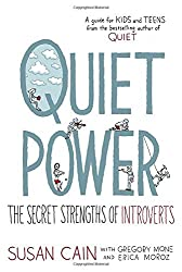 Quiet Power: The Secret Strengths of Introverts by Susan Cain (2016-05-03)