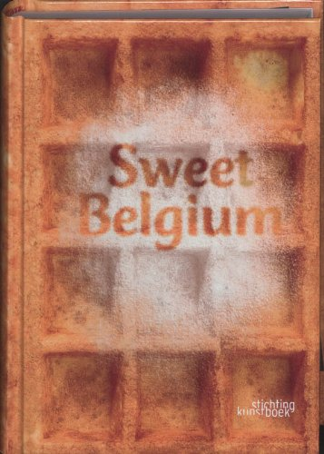 Sweet Belgium : Edition trilingue: hollandais-anglais-français