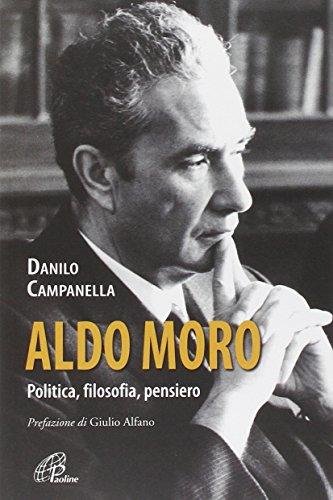 Aldo Moro. Politica, filosofia, pensiero por Danilo Campanella