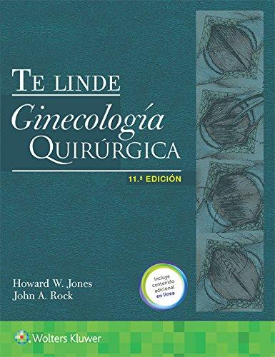 Te Linde. Ginecología quirúrgica,11.ª por Howard W. Jones