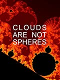 Clouds Are Not Spheres [OV]