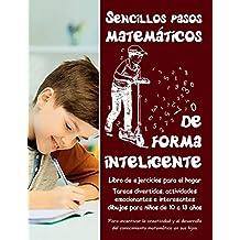 Sencillos pasos matemáticos de forma inteligente: Tareas divertidas, actividades emocionantes e interesantes dibujos para niños de 10 a 13 años • Libro de ejercicios para el hogar: Volume 2