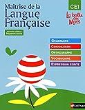 Maîtrise de la Langue Française, CE1 - Grammaire, conjugaison, orthographe, vocabulaire, expression écrite