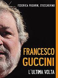 Francesco Guccini. L'ultima volta (Itinerari mediali)