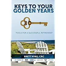 Keys to Your Golden Years: Tools for a Successful Retirement (English Edition)