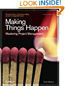 #10: Making Things Happen: Mastering Project Management (Theory in Practice (O'Reilly))
