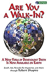 Are You a Walk-In?: A New Form of Benevolent Birth Is Now Available on Earth (The Explorer Race Book 19)