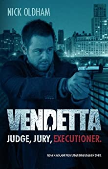 Vendetta: Action packed, exciting and gripping novel of the film by [Oldham, Nick]