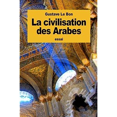 La civilisation des Arabes
