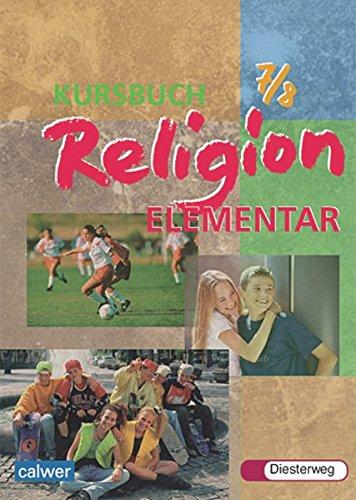 Kursbuch Religion Elementar / Bisherige Ausgabe: Kursbuch Religion Elementar: Schülerband 7 / 8
