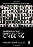 Portraiture and Critical Reflections on Being (Routledge Advances in Art and Visual Studies)