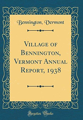 Village of Bennington, Vermont Annual Report, 1938 (Classic Reprint) -