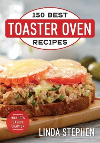 150 Best Toaster Oven Recipes 2018