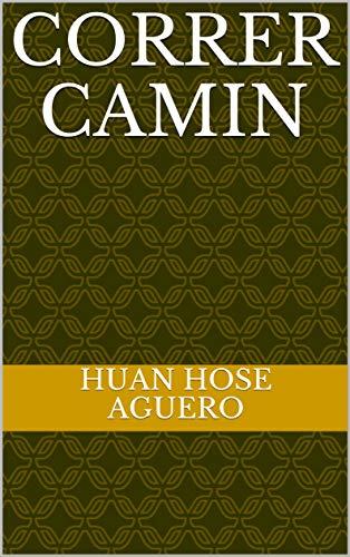 Correr camin (Spanish Edition)