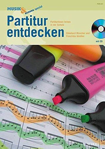 Partitur entdecken: Partiturlesen lernen in der Schule. Ausgabe mit CD. (Musik & Bildung)