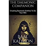 The Daemonic Companion: Creating Daemonic Entities To Do Your Will (English Edition)