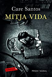 Mitja vida: Premi Nadal de Novel·la 2017 (LABUTXACA)