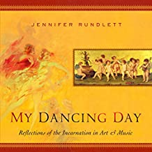 My Dancing Day: Reflections of the Incarnation in Art & Music