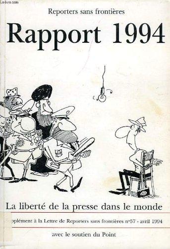 Reporters sans frontieres, rapport 1994, la liberte de la presse dans le monde par COLLECTIF