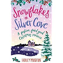 Snowflakes on Silver Cove: A festive, feel-good Christmas romance (White Cliff Bay) (Volume 2) by Holly Martin (2015-10-29)