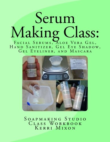 Serum Making Class: Facial Serums