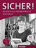 Sicher! B2: Deutsch als Fremdsprache / Arbeitsbuch mit CD-ROM