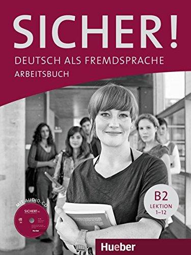 Sicher! B2. Arbeitsbuch. Per le Scuole superiori. Con CD Audio. Con espansione online