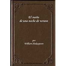 El Sueno de una Noche de Verano Comedia Romantica de Shakespeare (edicion en espanol) (Spanish Edition)