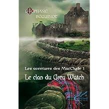 Le clan du Grey Watch (Les aventures des MacClyde t. 1)