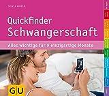 Quickfinder Schwangerschaft: Alles Wichtige für 9 einzigartige Monate (GU Quickfinder Partnerschaft & Familie)