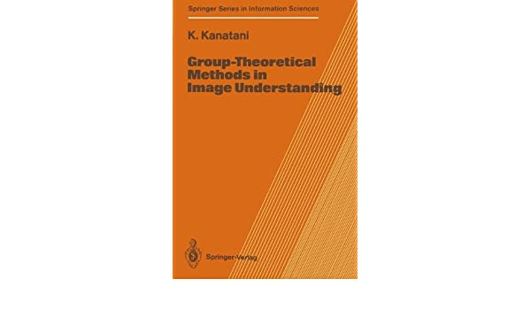 Group-Theoretical Methods in Image Understanding