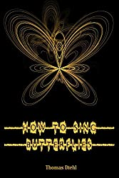 How to Sing Butterflies (English Edition)