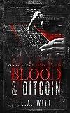 Blood & Bitcoin: Organized Crime (Criminal Delights, Band 4)