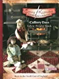 Canny Keepsakes - Colliery Days: A Fabric Project Book