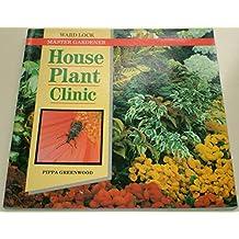 House Plant Clinic (Ward Lock Master Gardener S.)