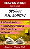 Reading order checklist: George R.R. Martin - Series read order: Wild Cards Series, A Song of Ice and Fire Series, Skin Trade Series and more!