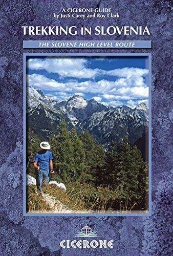 Trekking in Slovenia: The Slovene High Level Route (Cicerone guides)