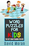 Word Puzzles For Kids: The Best Brain Training For Kids (Logic Puzzles for Kids Ages 4-8 - 9-10 - 12-13) (Logic Puzzles - Rebus Puzzles - Brain Teasers and Games for Kids)