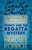 Poirot and the Regatta Mystery: A Hercule Poirot Short Story (English Edition)